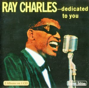 Ray Charles - Dedicated To You & Have A Smale With Me(1998)