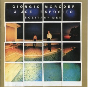 Giorgio Moroder & Joe Esposito - Solitary Men (1983)