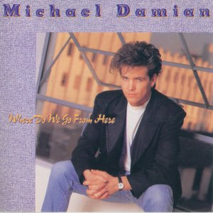 Michael Damian - Where Do We Go From Here (1989)