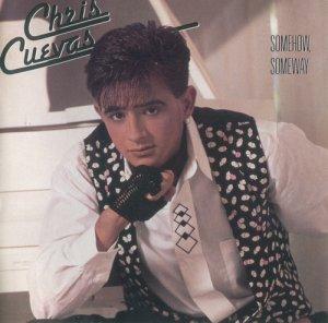 Chris Cuevas - Somehow, Someway (1991)