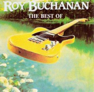 Roy Buchanan - The Best Of Roy Buchanan (1982)