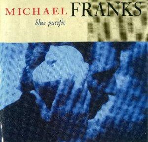 Michael Franks - Blue Pacific (1990)