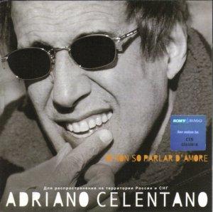Adriano Celentano - Io Non So Parlar D Amore (2002)