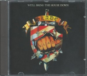 Slade - We´ll Bring the House Down (1981)