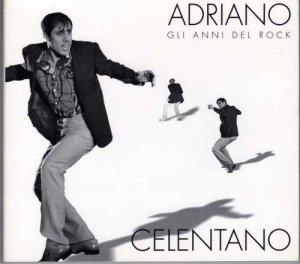 Adriano Celentano - Gli anni del rock (2001)