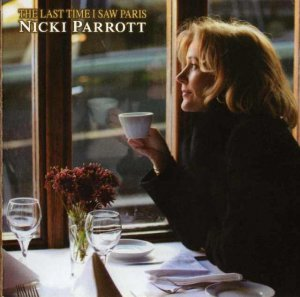 Nicki Parrott - The Last Time I Saw Paris (2013)