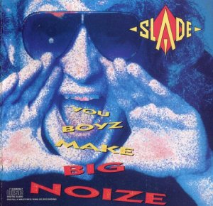 Slade - You Boyz Make Big Noize (1986)