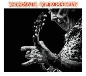 Jоhn Mayall - Таlк Аbоut Тhаt (2017)
