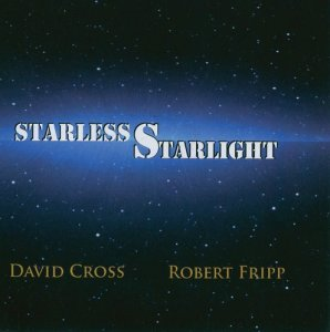 David Cross and Robert Fripp - Starless Starlight (FLAC)