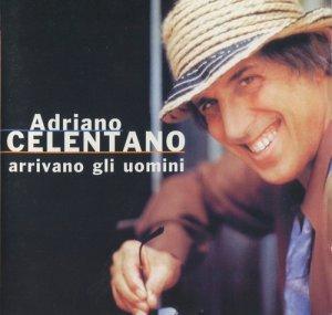 Adriano Celentano - Arrivano gli uomini