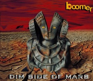 Boomer - Dim Side of Mars (2002)