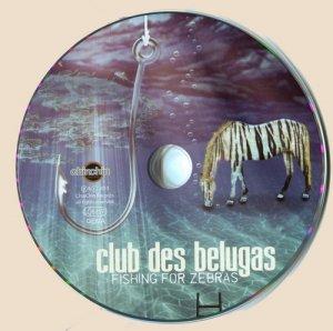 CD-Club des Belugas - Fishings For Zebras