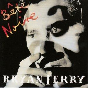 Bryan Ferry -Bete Noire