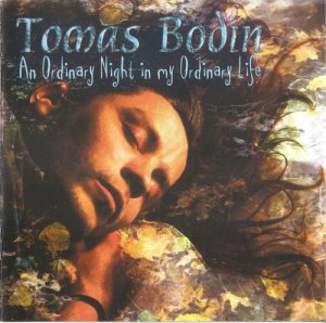 Tomas Bodin - An Ordinary Night In My Ordinary Life