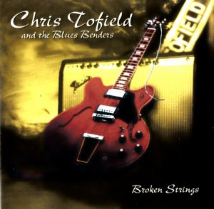 Chris Tofield and The Blues Benders - Broken Strings