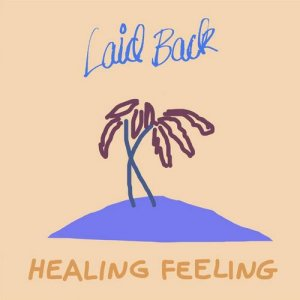 Laid Back - Healing Feeling (2019)