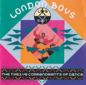 London Boys - The Twelve Commandments Of Dance (1989)