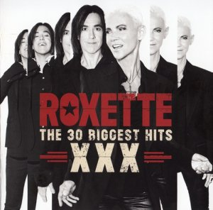 Roxette - XXX The 30 Biggest Hits