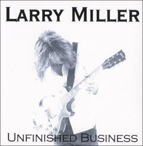 Miller Larry - Unfinished Business (2010)