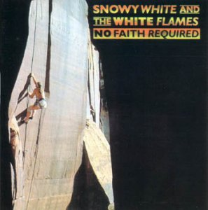 Snowy White & The White Flames - No Faith Required