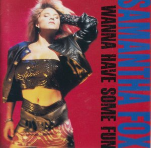 Samantha Fox - I Wanna Have Some Fun (1988) [japan 1 st press]