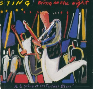 Sting - Bring On The Night [2CD] (1986)
