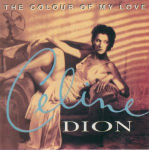Celine Dion - The Colour Of My Love (1994)