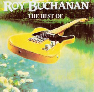Roy Buchanan - The Best Of Roy Buchanan (1982)