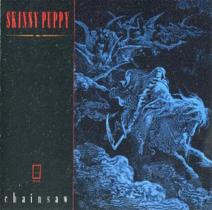 Skinny Puppy - Chainsaw (1986)