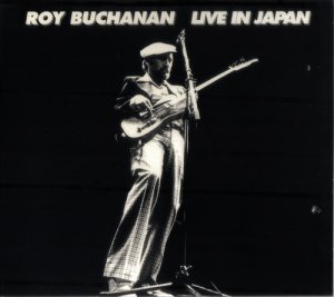 Roy Buchanan - Live In Japan (1978)