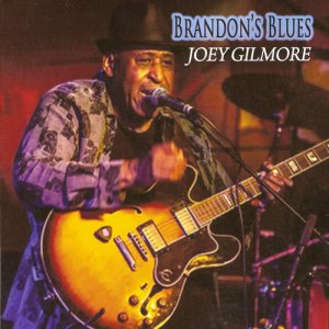 Joey Gilmore - Brandon's Blues (2015)