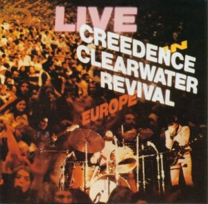 Creedence Clearwater Revival - Live In Europe (1973)