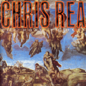 Chris Rea - The Road To Hell (1989)