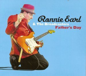 Ronnie Earl & The Broadcasters - Fathers Day (2015)