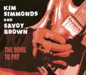 Kim Simmonds And Savoy Brown - The Devil To Pay (2015)