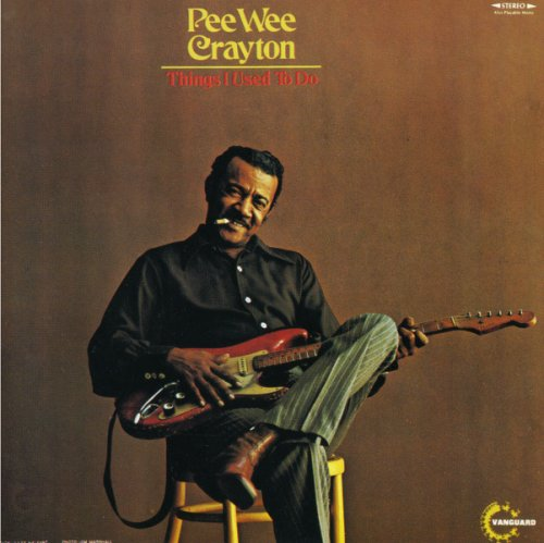 Pee Wee Crayton Things I Used To Do