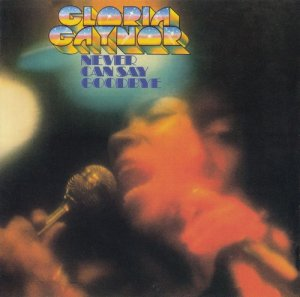 Gloria Gaynor - Never Can Say Goodbye (1975)