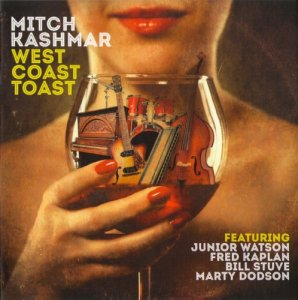 Mitch Kashmar - West Coast Toast (2016)