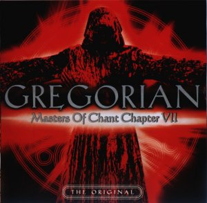 Gregorian - The Masters Of Chant Сhapter VII (2009)