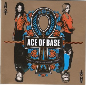 Ace Of Base - Greatest Hits & Classic Remixes (2008)