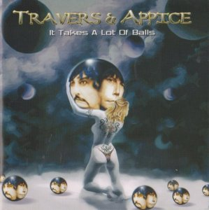 Travers and Appice - It Takes A Lot Of Balls (2004)