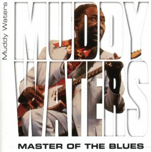 Muddy Waters - Master of the Blues (2000)
