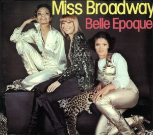 Belle Epoque – Miss Broadway (1977)