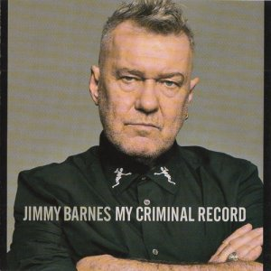 Jimmy Barnes - My Criminal Records