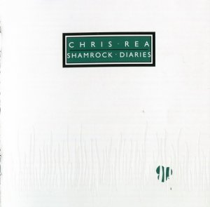 Chris Rea - Shamrock Diaries